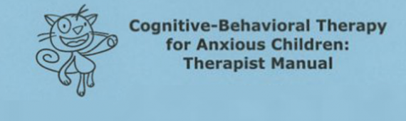 Cognitive-Behavioral Therapy for Anxious Children: Therapist Manual, Third Edition