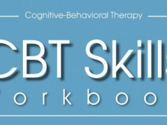 Cognitive-Behavioral Therapy Skills Workbook